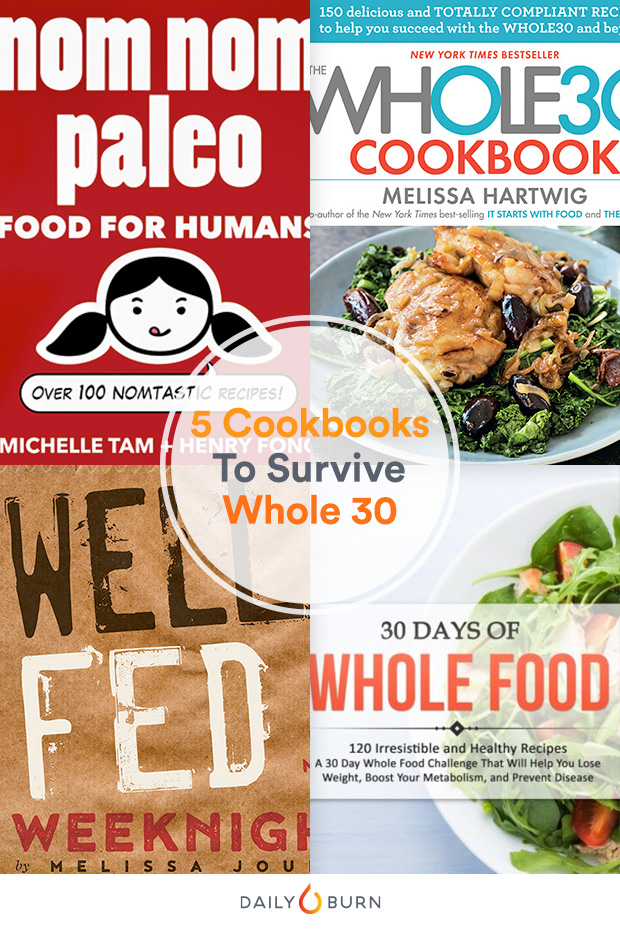 Top 5 Cookbooks to Get You Through Whole 30